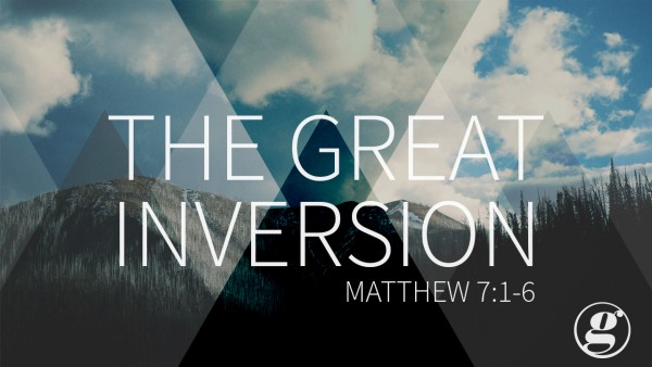The-Great-Inversion-Matt-7-1-6